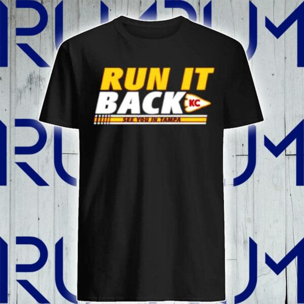 Official run it back kansas city chiefs see you in tampa t shirt min