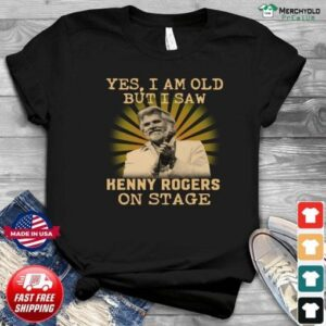 Yes I Am Old But I Saw Kenny Rogers On Stage Essential Unisex T Shirt