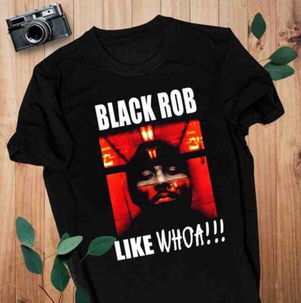 RIP Black Rob Like Whoa T Shirt