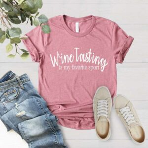 Wine Tast Is My Favorite Sport Classic Unisex T Shirt