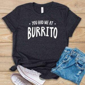 You Had Me At Burrito Classic Unisex T Shirt
