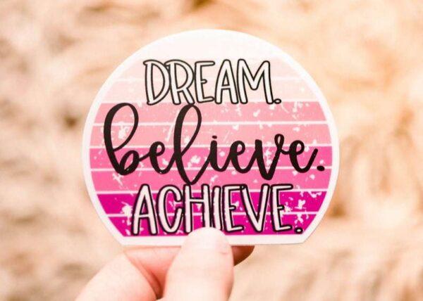 Dream Believe Achieve Decorative Sticker