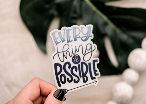 Everything Is Possible Decorative Sticker