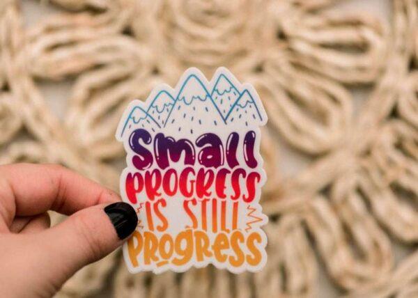 Small Progress Is Still Progress Decorative Sticker