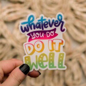 Whatever You Do Decorative Sticker