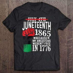 Womens July 4Th Juneteenth 1865 Because My Ancestors Classic Unisex T Shirt