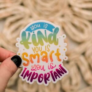 You Is Smart Kind Important Decorative Sticker