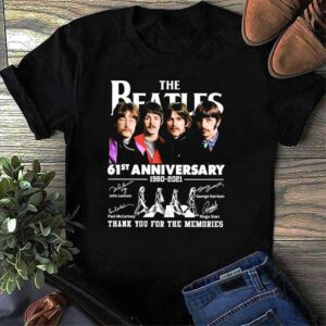 61st Anniversary Of The Beatles 1960 2021Thank You For The Memories T Shirt