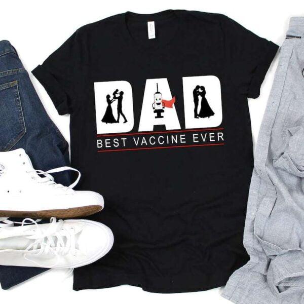Best Vaccine Ever Dad Unisex T Shirt