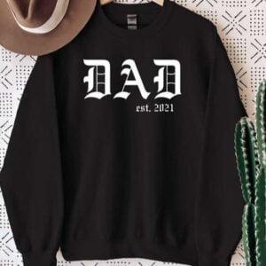 Dad Est 2021 Sweatshirt Unisex T Shirt