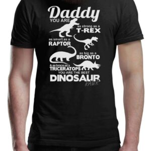 Daddy You Are The Best Dinosaur Dad Unisex T Shirt