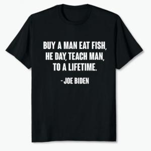 Joe Biden Buy A Man Eat Fish T Shirt