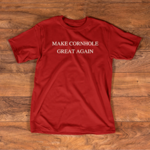 Make Cornhole Great Again Trump America Unisex T Shirt