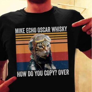 Mike Echo Oscar Whiskey How Do You Copy Over Unisex T Shirt