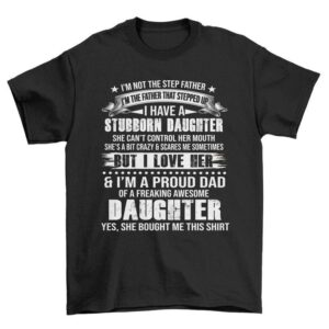 Step Dad Stepped Up Awesome Daughter Unisex T Shirt
