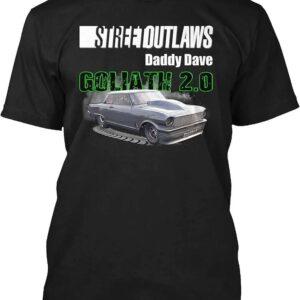 Street Outlaws Daddy Dave Goliath 2.0 Unisex T Shirt