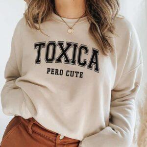 Toxica Pero Cute Sweatshirt Unisex T Shirt