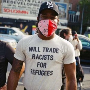 Will Trade Racists For Refugees Anti Racism Unisex T Shirt