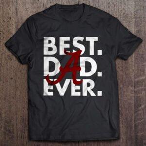 Best Dad Ever T Shirt Alabama Crimson Tide