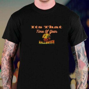 It Is That Time of Year T Shirt For Men