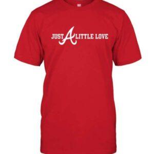 Just Little Love Atlanta Braves Unisex T Shirt