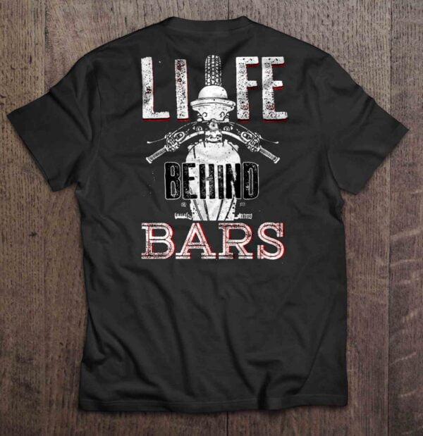 Life Behind Bars T Shirt Motorcycle