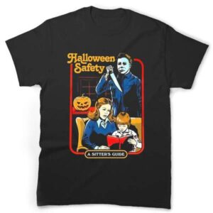 Michael Myers Shirt Halloween Safety A Sitters Guide