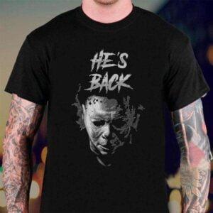 Michael Myers Shirt Hes Back
