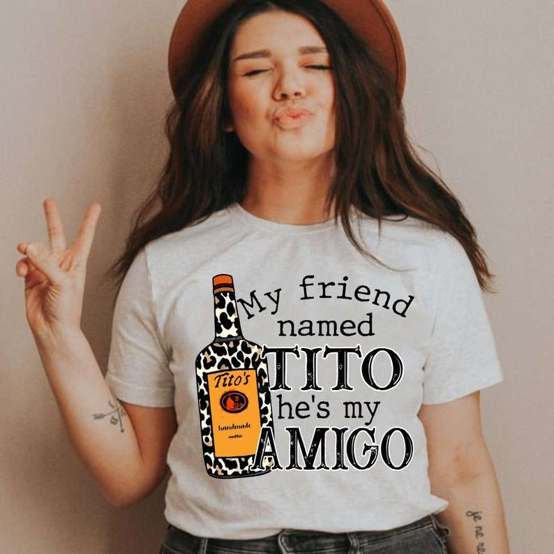 My Friend Named Tito Is My Amigo Unisex T Shirt
