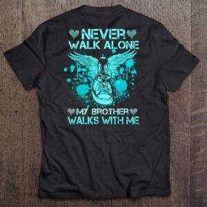 Never Walk Alone My Brother Walks With Me T Shirt Angel Wings Sneaker Heaven Heart