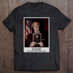 Paul Gualtieri T Shirt 2006 Honoree For Excellence In Recycling