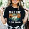 Pogue Life Shirt Outer Banks