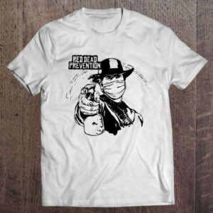 Red Dead Prevention T Shirt