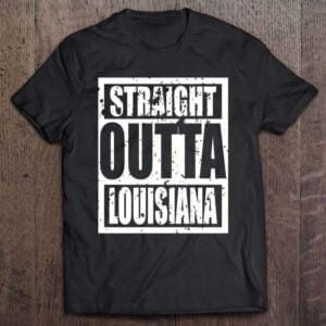 Straight Outta Louisiana Unisex T Shirt