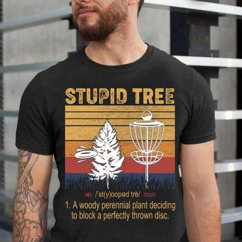 Stupid Tree Golf Disc Unisex T Shirt