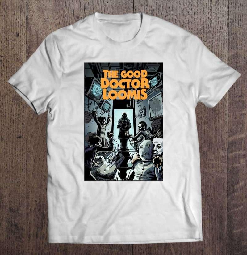 The Good Doctor Loomis Unisex T Shirt