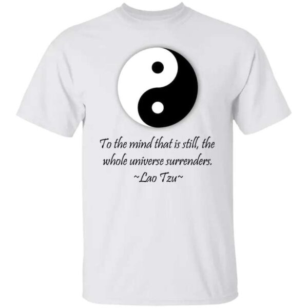 To The Mind That Is Still The Whole Universe Surrenders Unisex T Shirt